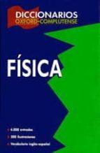 El libro de Diccionarios oxford-complutense : fisica (2ª edicion) autor VV.AA. TXT!