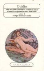 arte de amar ; remedios contra el amor ; cosmeticos para el rostr o femenino (42ª ed.) publio ovidio nason 9788476002506
