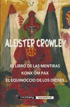 el libro de las mentiras/ konx om pax/ el equinoccio de los diose s-aleister crowley-9788477028406