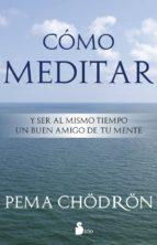 como meditar pema chodron 9788478089406