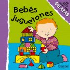 bebes juguetones (un gran libro con solapas)-9788478646906