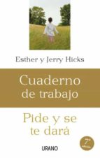cuaderno de trabajo: pide y se te dara esther hicks jerry hicks 9788479536206
