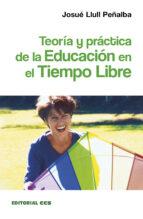 teoria y practica de la educacion en el tiempo libre-josue lull peñalba-9788483162606
