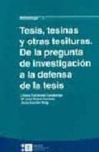 tesis, tesinas y otras tesituras: de la pregunta de investigacion a la defensa de la tesis liliana tolchinski landsman mª jose rubio hurtado anna escofet roig 9788483383506