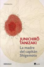 la madre del capitan shigemoto junichiro tanizaki 9788483468906