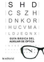(i.b.d.)guía básica del auxiliar de óptica inmaculada varo ortiz 9788483642306