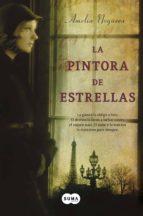 la pintora de estrellas (ebook) amelia noguera 9788483659106