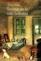 escenas de la vida bohemia henri murger 9788484283706