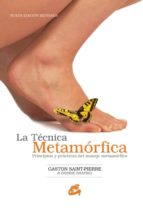 la tecnica metamorfica: principios y practicas del masaje metamor fico-debbie shapiro-9788484451006