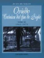 oviedo: cronica del fin de siglo iii (1961 1975) juan de lillo 9788484590606