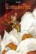 el ratoncito perez (8ª ed)-olga lecaye-9788484700906