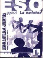 El libro de Lengua castellana y literatura con la amistad (eso) autor ISODORO ARROYO DOC!