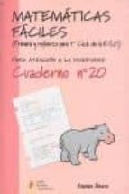 matematicas faciles (primaria y refuezo para 1er ciclo de la eso) . cuaderno nº 20 (para atencion a la diversidad)-9788484912606