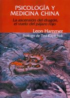 psicologia y medicina china: la ascension del dragon, el vuelo de l pajaro rojo leon hammer 9788487403606
