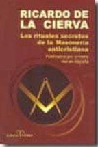 los rituales secretos de la masoneria anticristiana ricardo de la cierva 9788488787606