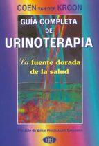 guia completa de urinoterapia: la fuente dorada de la salud coen van der kroon 9788489897106