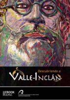 descubriendo a valle inclán (ebook) isabel pascua febles jose antonio lujan henriquez 9788490420706