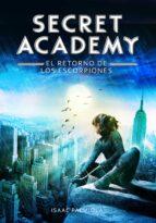 secret academy 3. el retorno de los escorpiones-isaac palmiola-9788490432006