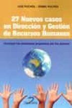 27 nuevos casos en direccion y gestion de recursos humanos-luis puchol-9788490520406