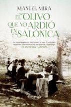 el olivo que no ardió en salónica (ebook)-manuel mira-9788490604106