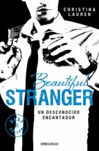 beautiful stranger: un desconocido encantador-christina lauren-9788490623206