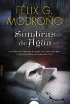 sombras de agua-felix g. modroño-9788490676806