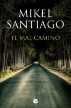 el mal camino (ebook)-mikel santiago-9788490691106