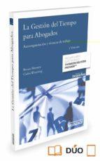 la gestion del tiempo para abogados: autoorganizacion y tecnicas de trabajo-benno heussen-9788490995006