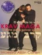 krav maga: el arte de la vida, el arte de salvar vidas alain cohen 9788492484706