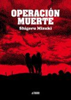 operacion muerte shigeru mizuki 9788492769506