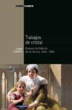 trabajos de cristal-simon schaffer-9788492820306