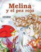 melina y el pez rojo-laura freixas-9788493617806