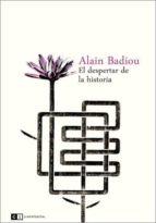 el despertar de la historia alain badiou 9788494001406