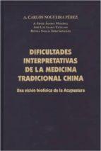 dificultades interpretativas de la medicina tradicional china a. carlos nogueira perez 9788494034206