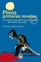plinio / primeras novelas: los carros vacios; el carnaval; el cha rco de sangre-francisco garcia pavon-9788494239106