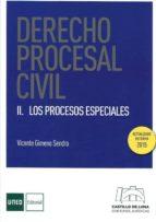derecho procesal civil ii: los procesos especiales-vicente gimeno sendra-9788494508806