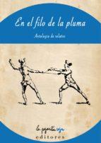 en el filo de la pluma: antologia de relatos 9788494525506