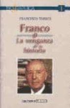 franco o la venganza de la historia-francisco torres garcia-9788495437006