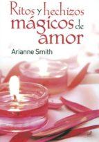 ritos y hechizos magicos de amor-arianne smith-9788495593306
