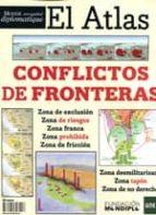 el atlas: conflictos de fronteras 9788495798206