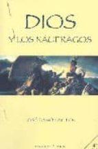 dios y los naufragos-jose ramon ayllon vega-9788495894106