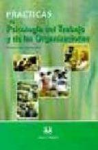 practicas de psicologia del trabajo y de las organizaciones-amparo osca segovia-9788496094406