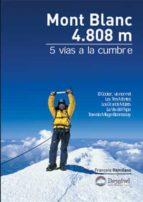 mont blanc 4808 m: 5 vias a la cumbre françois damilano 9788496192706