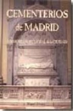 cementerios de madrid. memoria sepulcral de la ciudad miguel alvarez 9788496470606