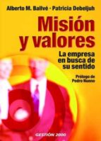 mision y valores: la empresa en busca de sentido albert ballve patricia debeljuh 9788496612006