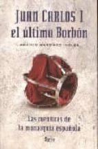 juan carlos i: el ultimo borbon-amadeo martinez ingles-9788496626706