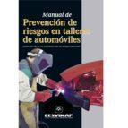 manual de prevencion de riesgos en talleres de automoviles 9788497011006