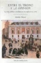 entre el trono y la opinion: la vida politica castellana en los s iglos xvi y xvii-michele olivari-9788497182706
