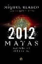 2012: mayas: los señores del tiempo-miguel blanco-9788497348706