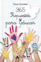 365 propuestas para educar oscar gonzalez vazquez 9788497357906